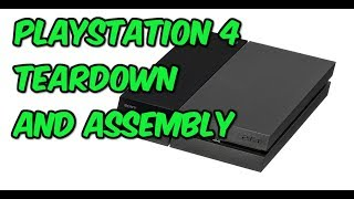 PS4 CUH-1115A Tear Down and Assembly
