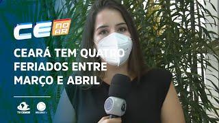 Ceará tem quatro feriados entre março e abril, mas datas podem ser canceladas