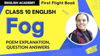 Fog Class 10 English First Flight book poem 9 - explanation, meanings, poetic devices