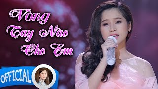 Cẩm Loan Bolero - Vòng Tay Nào Cho Em | Video Music