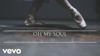 Casting Crowns - Oh My Soul (Official Lyric Video)