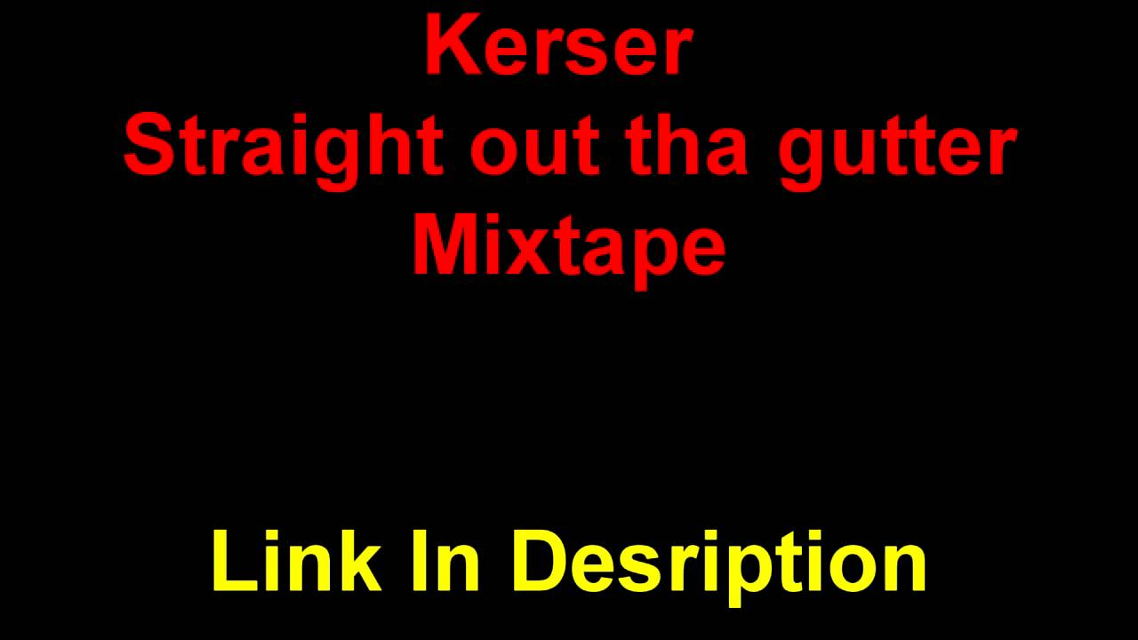 kerser straight out the gutter