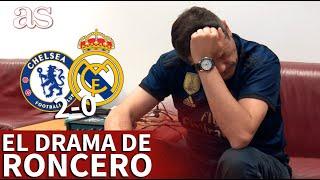 CHELSEA 2 - REAL MADRID 0 | DRAMA total: la REACCIÓN de RONCERO a los GOLES y la ELIMINACIÓN | AS