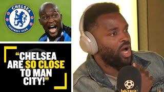 """""""CHELSEA ARE SO CLOSE TO MAN CITY!""""😍 Darren Bent says Romelu Lukaku can take #CFC to the next level"""