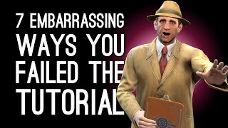 7 Embarrassing Ways You Failed the Tutorial