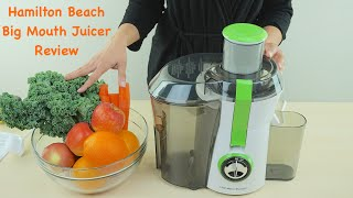 Hamilton Beach Big Mouth Juice Extractor Review