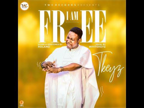 I AM FREE - T'Keyz