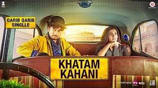 Khatam Kahani – Nooran Sisters – Qarib Qarib Singlle