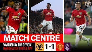 Match Centre | Wolves 1-1 United | Martial, Pogba, James & Shaw | Stats