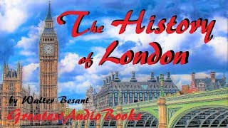 THE HISTORY OF LONDON by Walter Besant - FULL AudioBook | Greatest AudioBooks