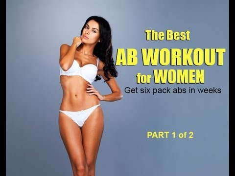 The Best Ab Workout for Women: Get Six Pack Abs in Weeks