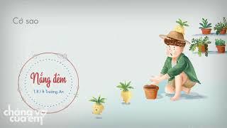 NẮNG ĐÊM - T.R.I ft. Trường An | OST Chàng Vợ Của Em [MV Lyrics]