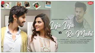 Leja Leja Re Mahi – Stebin Ben Ft Rohan Mehra & Kavya Thapar Video HD