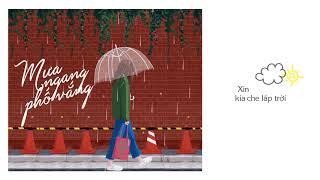 Mưa ngang phố vắng - T.R.I ft Tiêu Viết Trường An「Lyrics Video」Meens