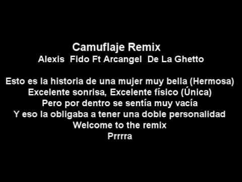 Camuflaje Remix -Alexis & Fido  Ft Arcangel & De La Ghetto