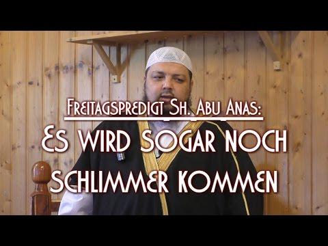 ES WIRD SOGAR NOCH SCHLIMMER KOMMEN mit Sh. Abu Anas am 22.01.2016 in Braunschweig