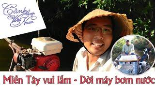 Cảnh đẹp Việt Nam - Miền tây vui lắm, dời máy bơm nước bắt cá khủng | Dân Dã Miền Tây