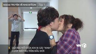 VTV Giải Trí | Ngoại truyện Về nhà đi con - Tập 1 | Ánh Dương bị cướp mất nụ hôn đầu đời