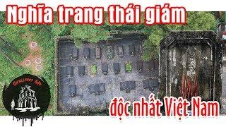 Bạn có biết Nghĩa trang Thái Giám độc nhất Việt Nam