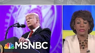 Maxine Waters: President Donald Trump Is 'The Most Deplorable Person' | AM Joy | MSNBC