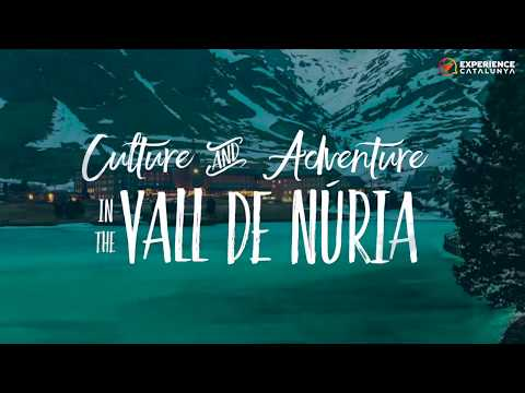 Culture and Adventure in the Vall de Núria