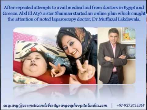Eman Ahmed's Success Story of Weight Loss Surgery in India : Contact Dr Muffazal Lakdawala