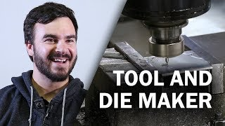 Tool And Die Maker