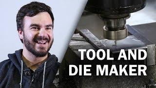 Tool And Die Maker