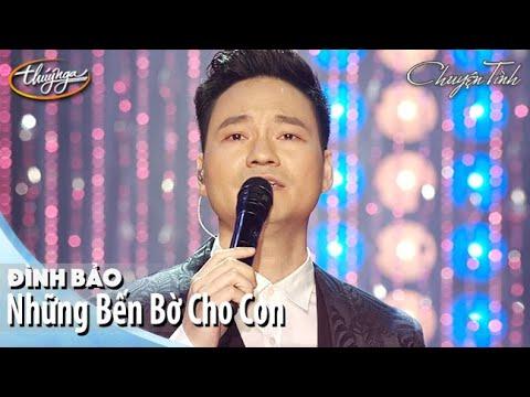 Đình Bảo - Những Bến Bờ Cho Con | Live Show Đình Bảo