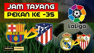 Jadwal LALIGA pekan ke 35, LIGA SPANYOL 🇪🇸 LALIGA match day 35.