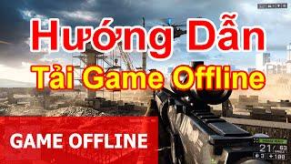 Hướng dẫn tải game offline hay cho pc và laptop