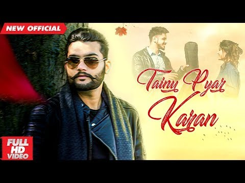 TAINU PYAR KARAN (Full Video)| HARSH
