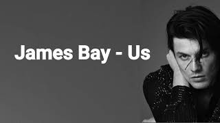 James Bay - Us (Lyrics)