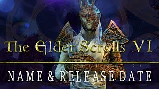 Elder Scrolls 6 NAME & RELEASE DATE Have Surfaced !!