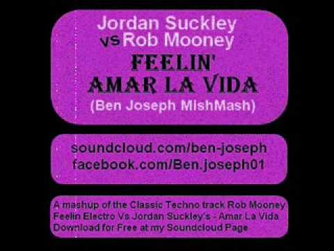Jordan Suckley  - Amar La Vida Vs Rob Mooney - Feelin' Electro (Ben Joseph MishMash)
