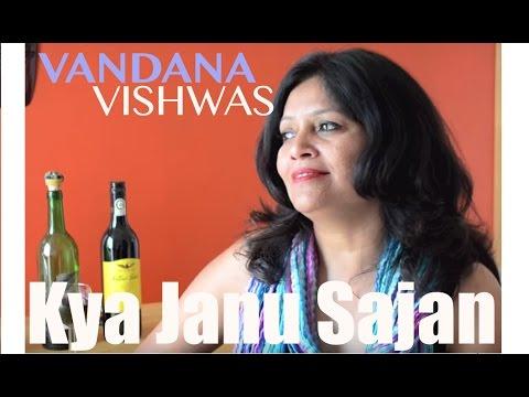 Vandana Vishwas - Kya Janu Sajan - by Vandana Vishwas