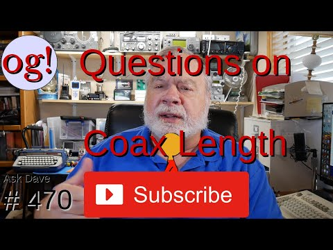 Questions on Coax Length (#470)