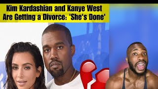 THE REAL REASON KIM KARDASHIAN & KANYE ARE GETTING A DIVORCE