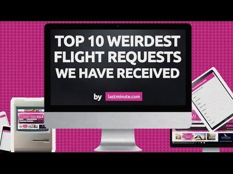 lastminute.com Top 10 Weirdest Customer Flight Booking Requests