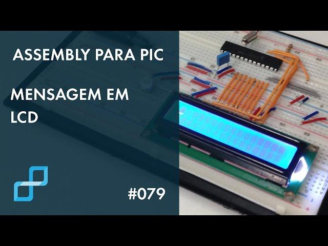 ENVIANDO MENSAGEM PARA LCD | Assembly para PIC #079