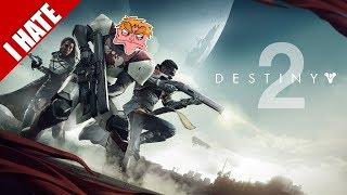 I HATE DESTINY 2 - I'm Done.