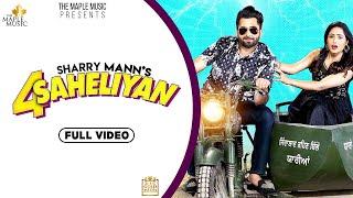 4 Saheliyan – Sharry Mann Video HD
