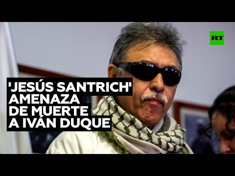 Santrich amenaza de muerte al presidente colombiano Iván Duque