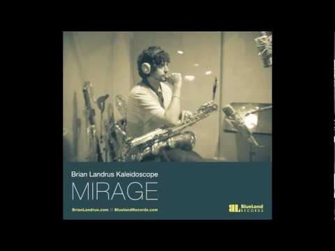 MIrage by Brian Landrus Kaleidoscope 2013 online metal music video by BRIAN LANDRUS