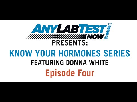 Know Your Hormones Series #4 - Any Lab Test Now: Presented by Donna White