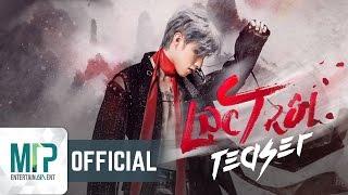LẠC TRÔI | TEASER MUSIC VIDEO | SƠN TÙNG M-TP
