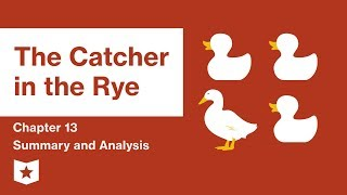 The Catcher in the Rye    Chapter 13 Summary and Analysis   J.D. Salinger