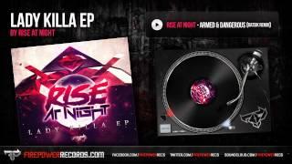 Rise At Night - Armed And Dangerous (ft. MC ZULU) (Datsik Remix)