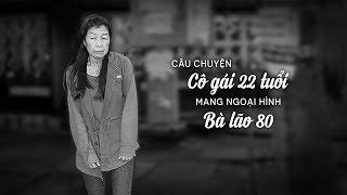 Nguyễn Thị Như - Cô gái 22 TUỔI mang ngoại hình BÀ LÃO 80