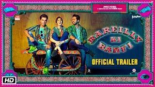 Bareilly Ki Barfi 2017 Movie Trailer